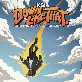 KSI FEAT. RICK ROSS, LIL BABY & S-X - DOWN LIKE THAT